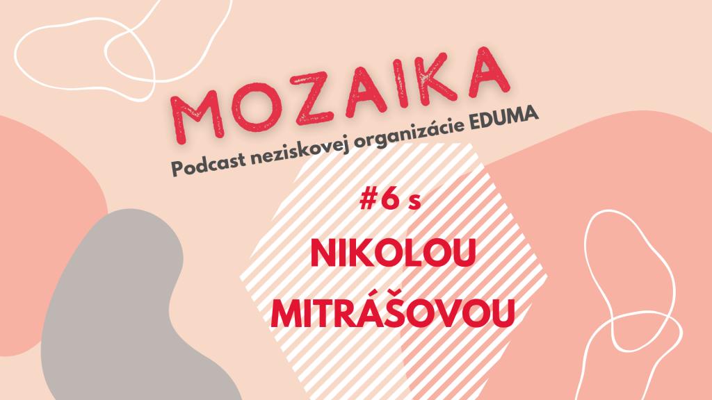 Nikola Mitrášová –  Dobrovoľná poradkyňa